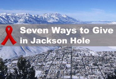 7 Ways to Give in Jackson Hole