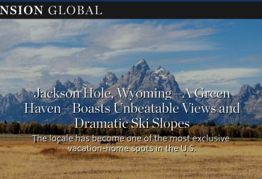 Mansion Global - Jackson Hole, Wyoming—A Green Haven—Boasts Unbeatable Views and Dramatic Ski Slopes